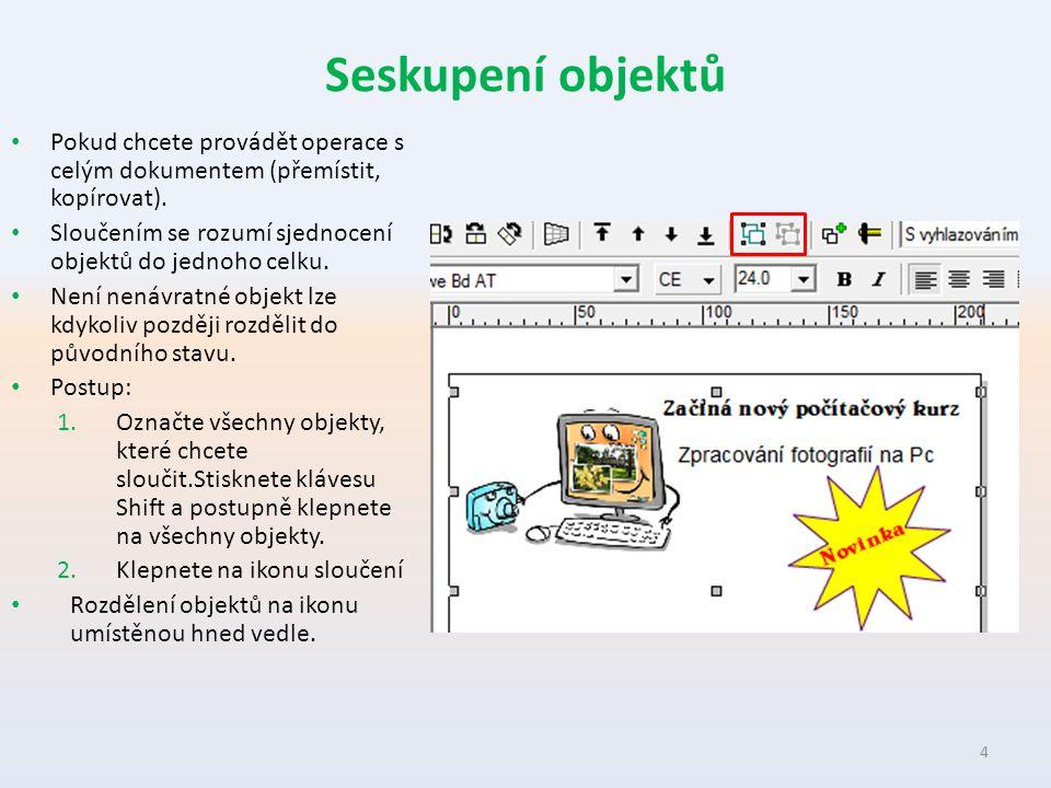 Seskupení objektů Pokud chcete provádět operace s celým dokumentem (přemístit, kopírovat).