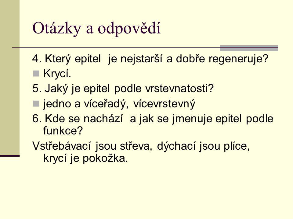 Otázky a odpovědí 4. Který epitel je nejstarší a dobře regeneruje.