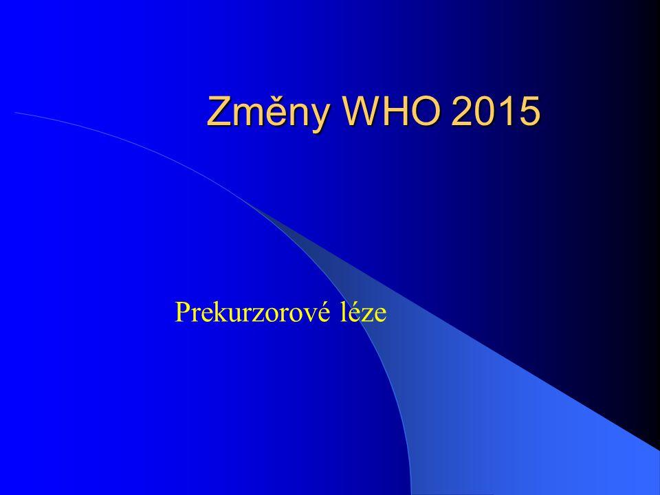 Změny WHO 2015 Prekurzorové léze