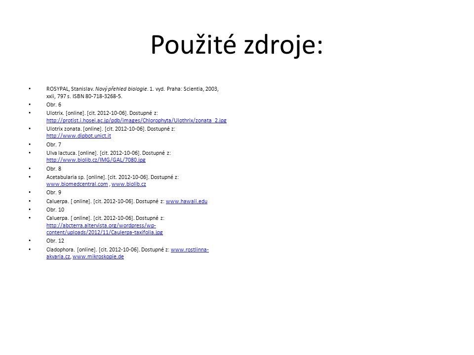 Použité zdroje: ROSYPAL, Stanislav. Nový přehled biologie. 1. vyd. Praha: Scientia, 2003, xxii, 797 s. ISBN 80-718-3268-5. Obr. 6 Ulotrix. [online]. [