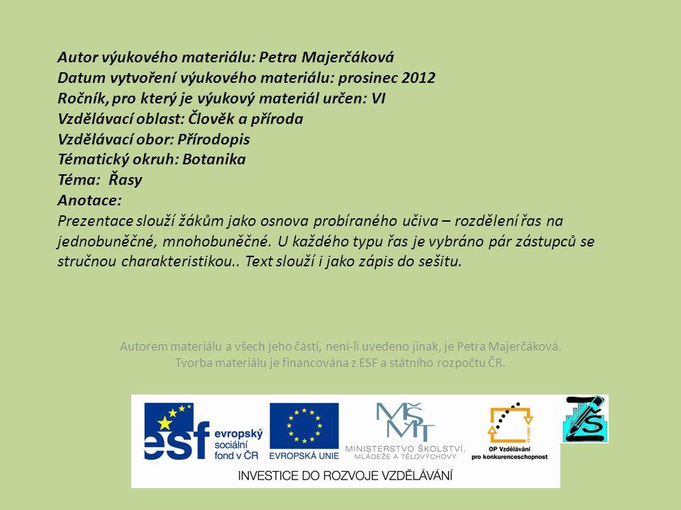 Autor výukového materiálu: Petra Majerčáková Datum vytvoření výukového materiálu: prosinec 2012 Ročník, pro který je výukový materiál určen: VI Vzdělá