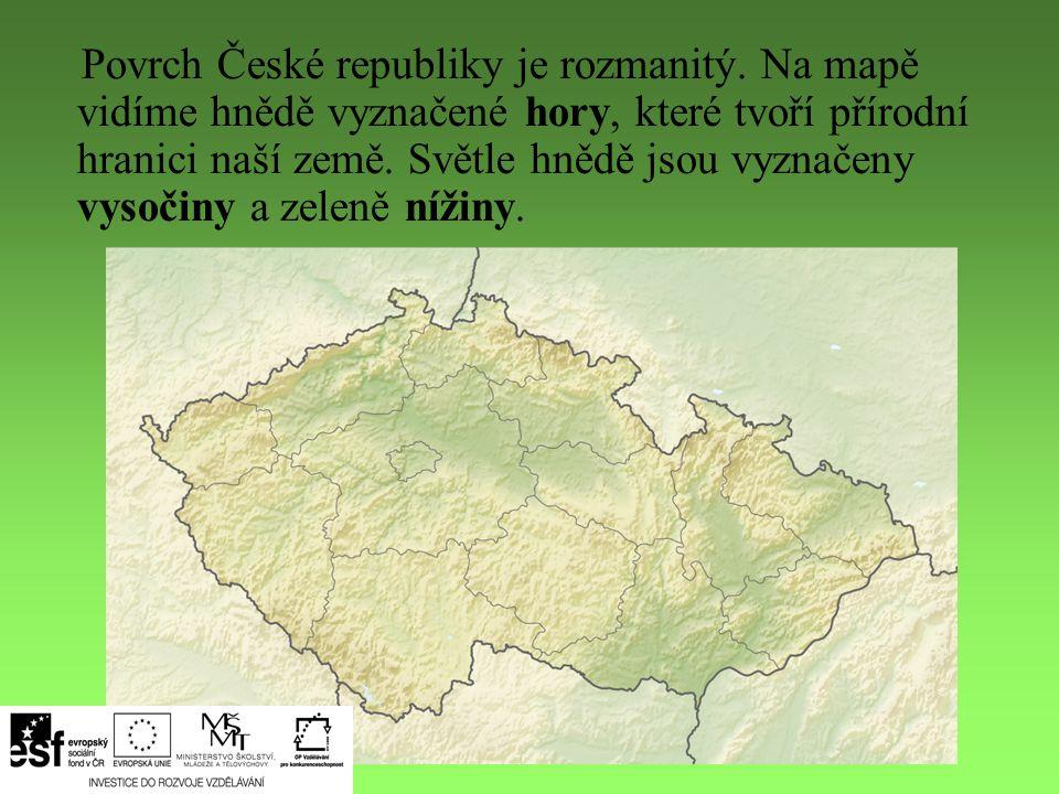 Pracuj s mapou.Už víš, jakou barvou jsou na mapě vyznačeny hory, vysočiny a nížiny.