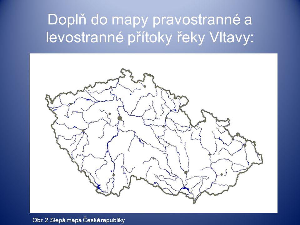 Doplň do mapy pravostranné a levostranné přítoky řeky Vltavy: Obr. 2 Slepá mapa České republiky