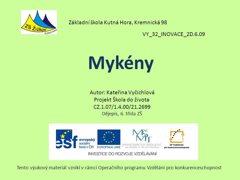 VY_32_INOVACE_2D.6.09 Autor: Kateřina Vyčichlová Projekt Škola do života CZ.1.07/1.4.00/21.2699 Dějepis, 6.