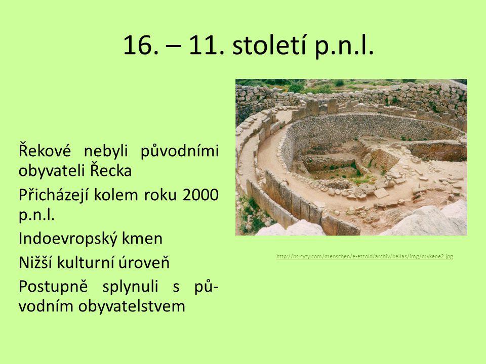 16.– 11. století p.n.l. Řekové nebyli původními obyvateli Řecka Přicházejí kolem roku 2000 p.n.l.