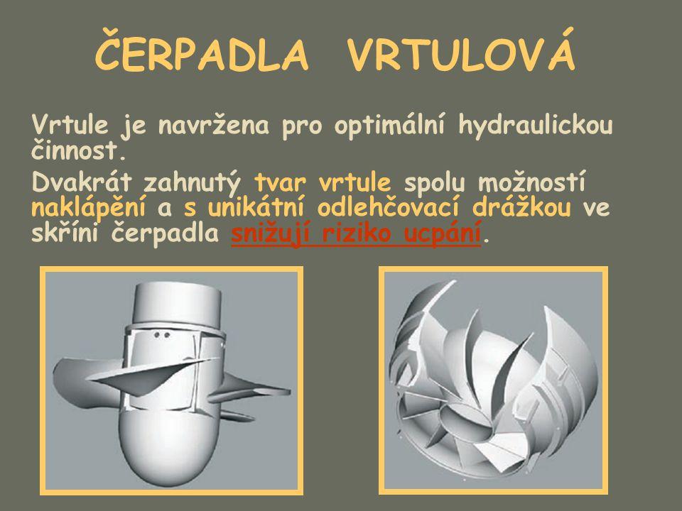 ČERPADLA VRTULOVÁ Vrtule je navržena pro optimální hydraulickou činnost. Dvakrát zahnutý tvar vrtule spolu možností naklápění a s unikátní odlehčovací