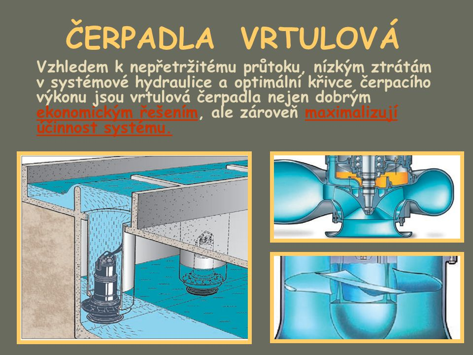 ČERPADLA VRTULOVÁ Čerpadla pro zvlášť těžké provozní podmínky jsou vhodná pro ponořenou instalaci nebo pro instalaci do suché jímky ponořená instalace instalace do suché jímky