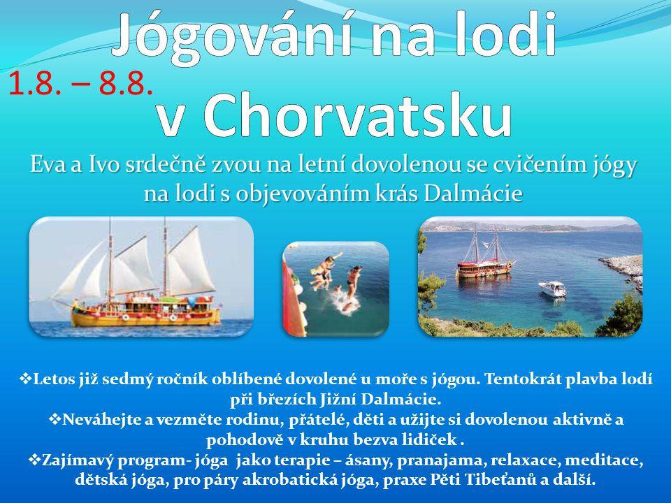 Eva a Ivo srdečně zvou na letní dovolenou se cvičením jógy na lodi s objevováním krás Dalmácie  Letos již sedmý ročník oblíbené dovolené u moře s jógou.
