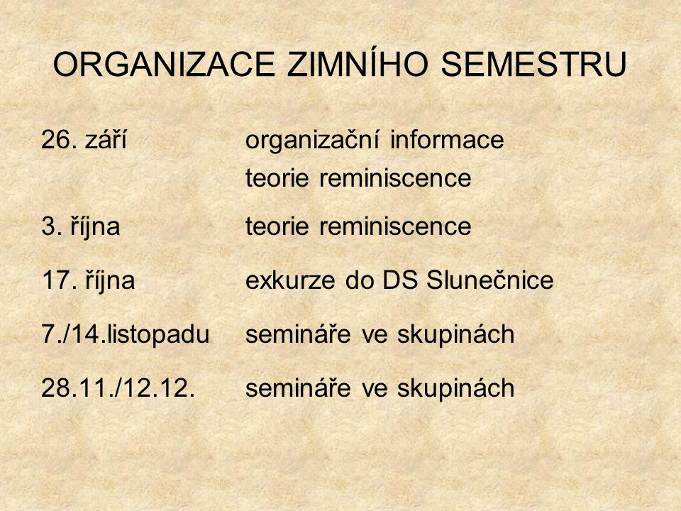 ORGANIZACE ZIMNÍHO SEMESTRU 26. záříorganizační informace teorie reminiscence 3.