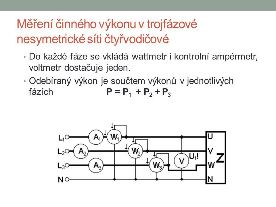 Měření činného výkonu v trojfázové nesymetrické síti čtyřvodičové Do každé fáze se vkládá wattmetr i kontrolní ampérmetr, voltmetr dostačuje jeden. Od