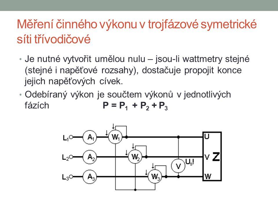 Měření činného výkonu v trojfázové symetrické síti třívodičové Je nutné vytvořit umělou nulu – jsou-li wattmetry stejné (stejné i napěťové rozsahy), dostačuje propojit konce jejich napěťových cívek.
