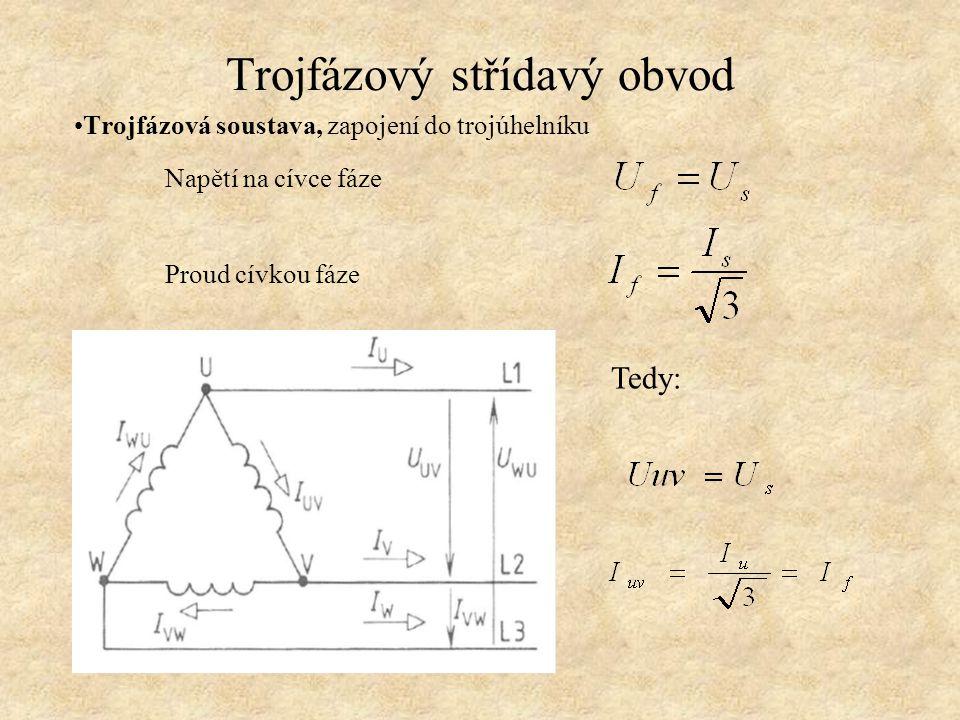 Trojfázový střídavý obvod Trojfázová soustava, zapojení do trojúhelníku Napětí na cívce fáze Proud cívkou fáze Tedy: