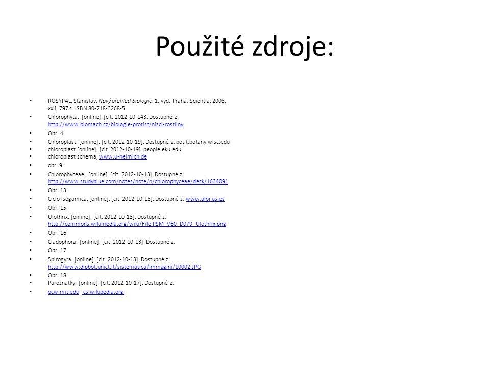 Použité zdroje: ROSYPAL, Stanislav. Nový přehled biologie. 1. vyd. Praha: Scientia, 2003, xxii, 797 s. ISBN 80-718-3268-5. Chlorophyta. [online]. [cit