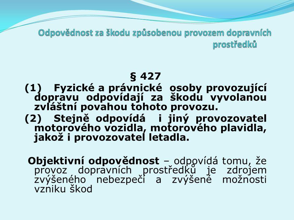 Střet provozů § 431 §427 ZPr § 420 ZPr