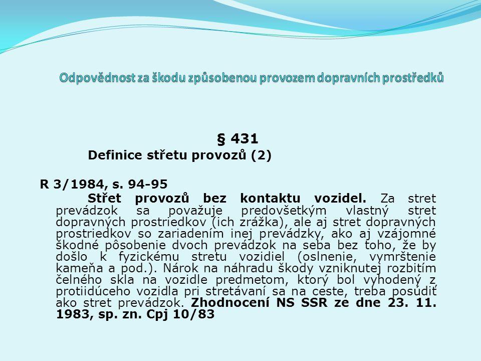 § 431 Definice střetu provozů (2) R 3/1984, s. 94-95 Střet provozů bez kontaktu vozidel.
