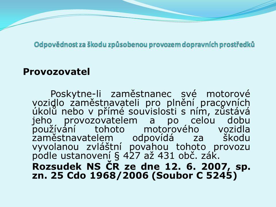 Dopravní prostředky motorové vozidlo – vozidlo, které se po pozemní komunikaci pohybuje pomocí vlastní motorické síly (vyhláška č.