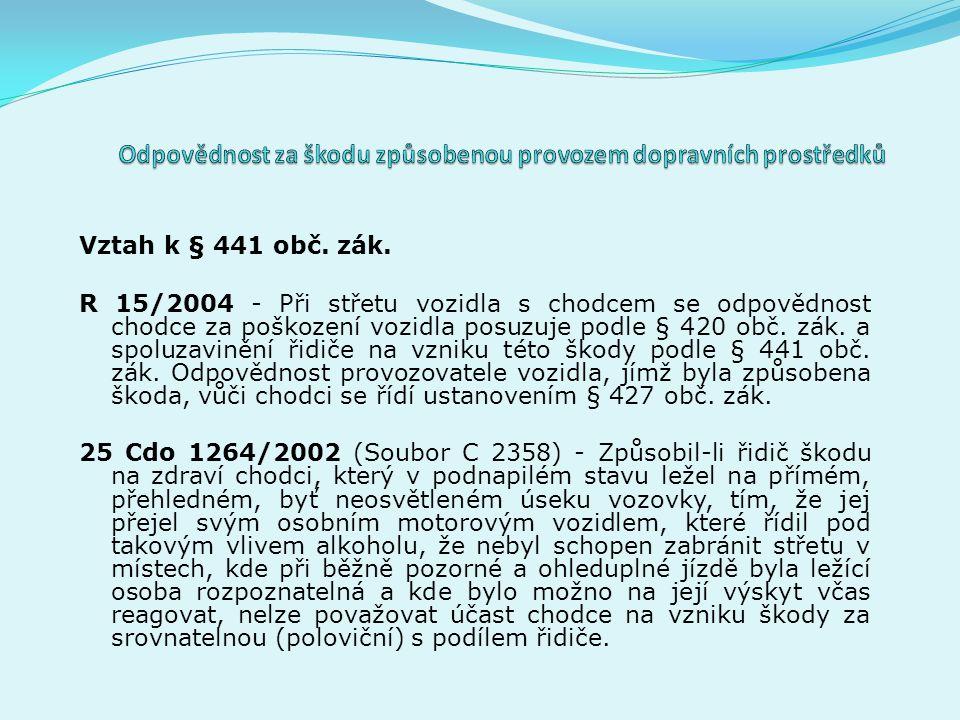 vlastnice vozu + řidič chodec § 427 § 420