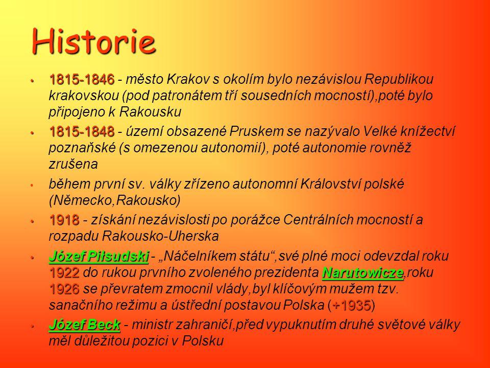Historie 1815-1846 1815-1846 - město Krakov s okolím bylo nezávislou Republikou krakovskou (pod patronátem tří sousedních mocností),poté bylo připojen