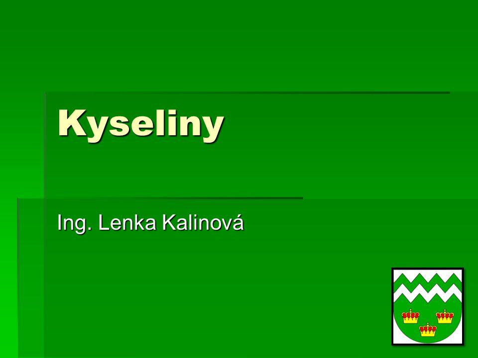 Kyseliny Ing. Lenka Kalinová