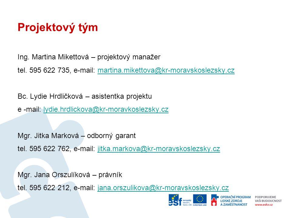 Projektový tým Ing. Martina Mikettová – projektový manažer tel. 595 622 735, e-mail: martina.mikettova@kr-moravskoslezsky.czmartina.mikettova@kr-morav