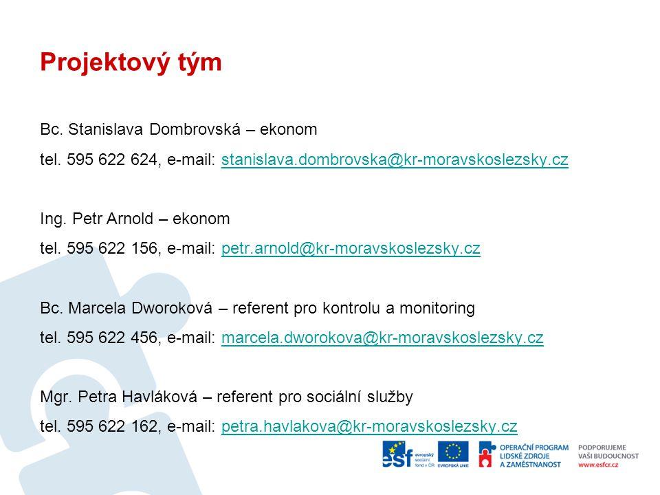 Projektový tým Bc. Stanislava Dombrovská – ekonom tel. 595 622 624, e-mail: stanislava.dombrovska@kr-moravskoslezsky.czstanislava.dombrovska@kr-moravs