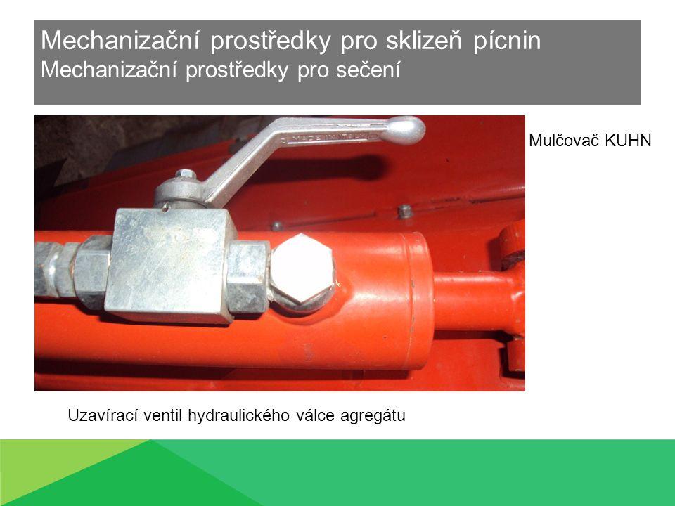 Mechanizační prostředky pro sklizeň pícnin Mechanizační prostředky pro sečení Uzavírací ventil hydraulického válce agregátu Mulčovač KUHN
