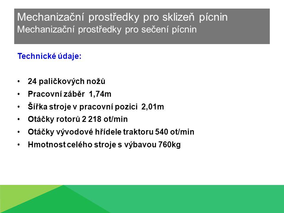 Mechanizační prostředky pro sklizeň pícnin Mechanizační prostředky pro sečení pícnin Technické údaje: 24 paličkových nožů Pracovní záběr 1,74m Šířka s