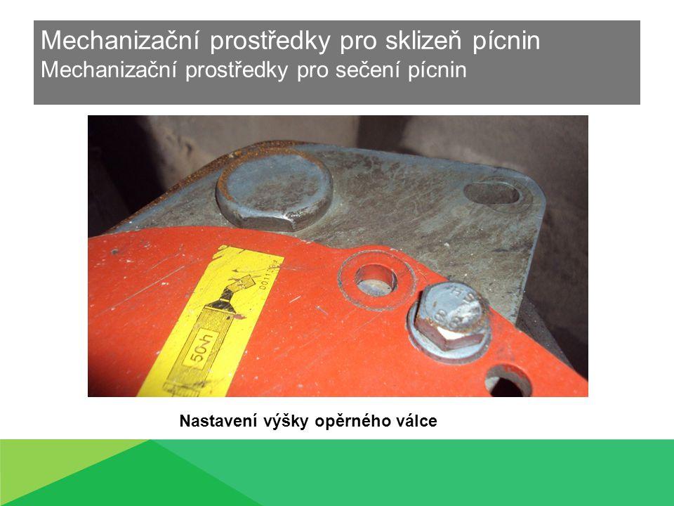 Mechanizační prostředky pro sklizeň pícnin Mechanizační prostředky pro sečení pícnin Nastavení výšky opěrného válce