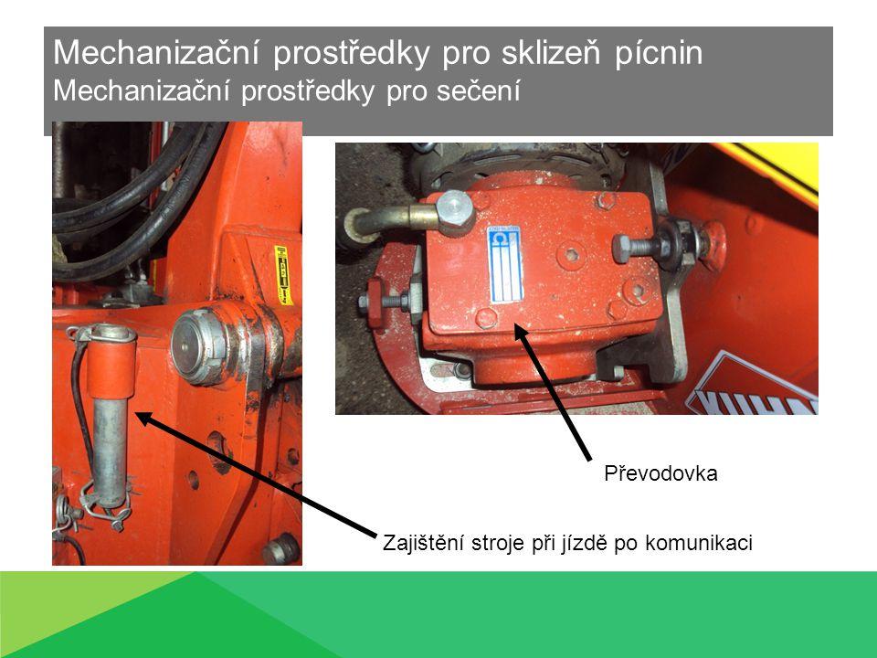 Mechanizační prostředky pro sklizeň pícnin Mechanizační prostředky pro sečení Zajištění stroje při jízdě po komunikaci Převodovka