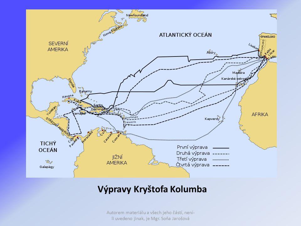 Výpravy Kryštofa Kolumba Autorem materiálu a všech jeho částí, není- li uvedeno jinak, je Mgr. Soňa Jarošová