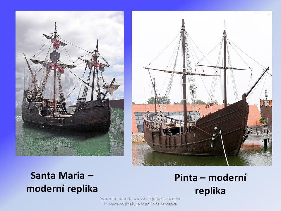 Santa Maria – moderní replika Pinta – moderní replika Autorem materiálu a všech jeho částí, není- li uvedeno jinak, je Mgr. Soňa Jarošová
