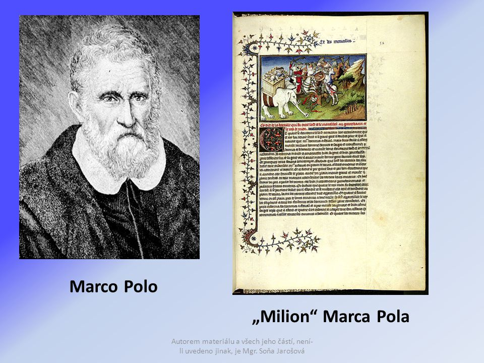 """Marco Polo Autorem materiálu a všech jeho částí, není- li uvedeno jinak, je Mgr. Soňa Jarošová """"Milion"""" Marca Pola"""