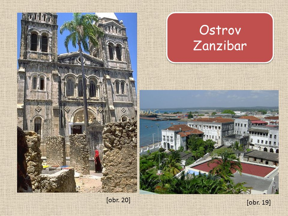 Ostrov Zanzibar [obr. 20] [obr. 19]