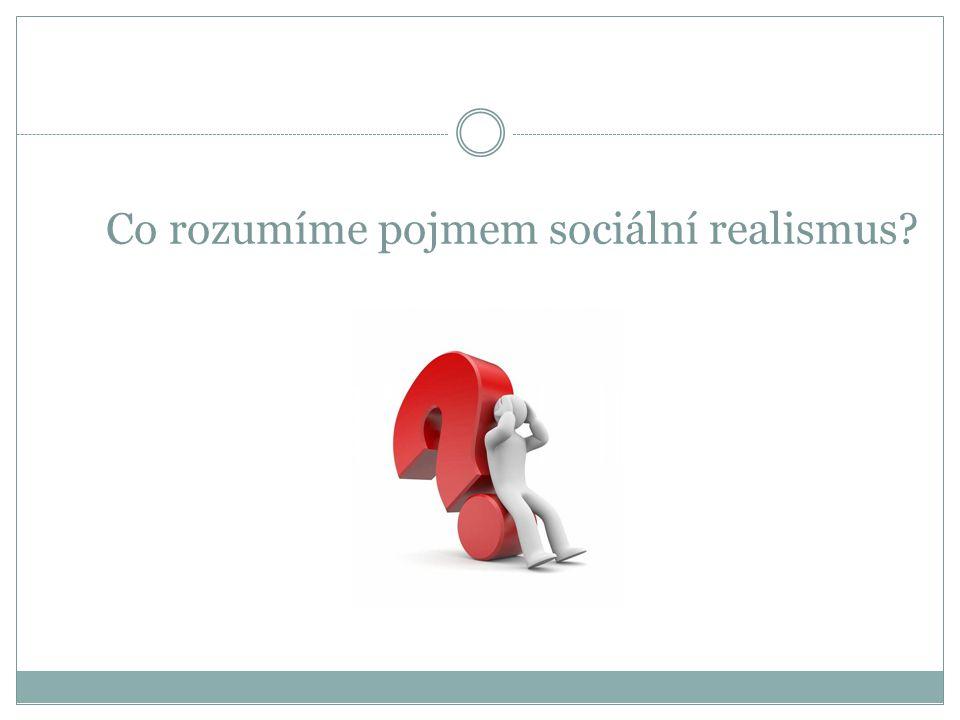 Co rozumíme pojmem sociální realismus?