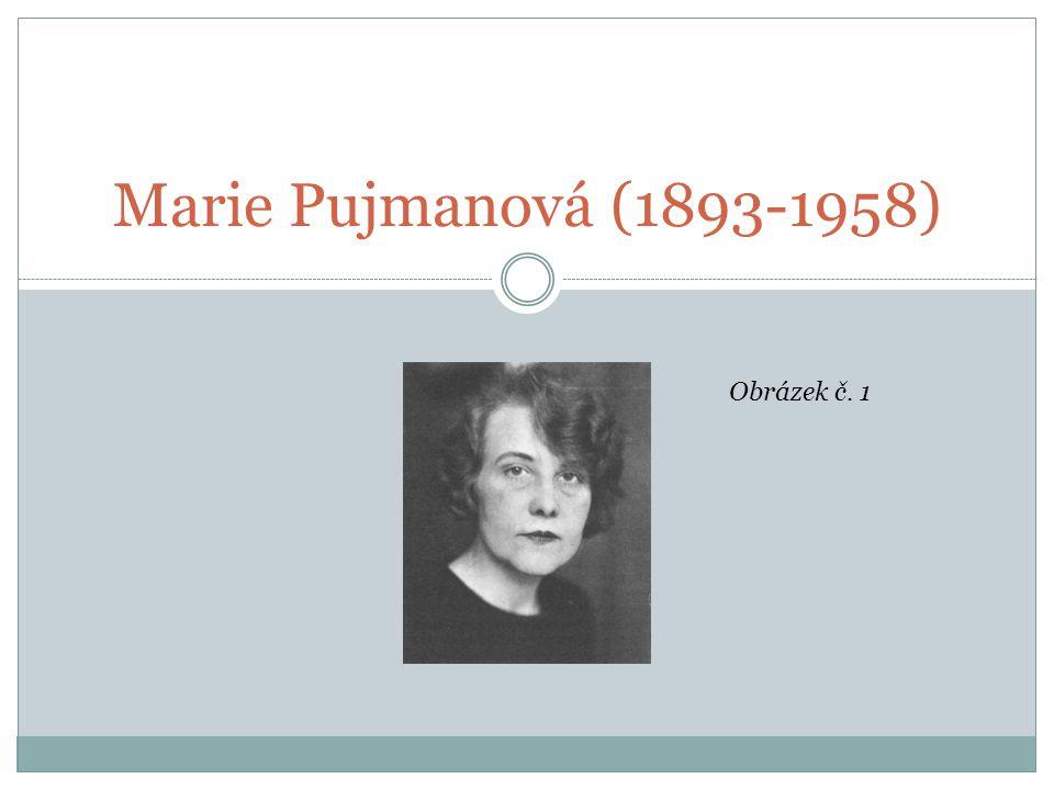 Marie Pujmanová (1893-1958) Obrázek č. 1