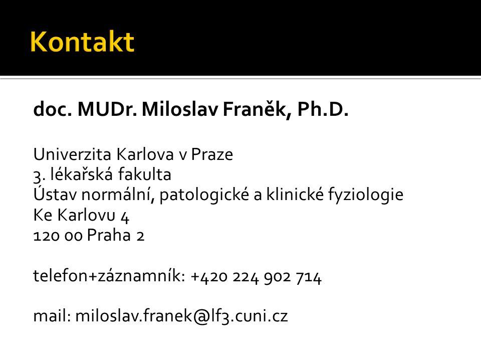Univerzita Karlova v Praze 3. lékařská fakulta Ústav normální, patologické a klinické fyziologie Ke Karlovu 4 120 00 Praha 2 telefon+záznamník: +420 2