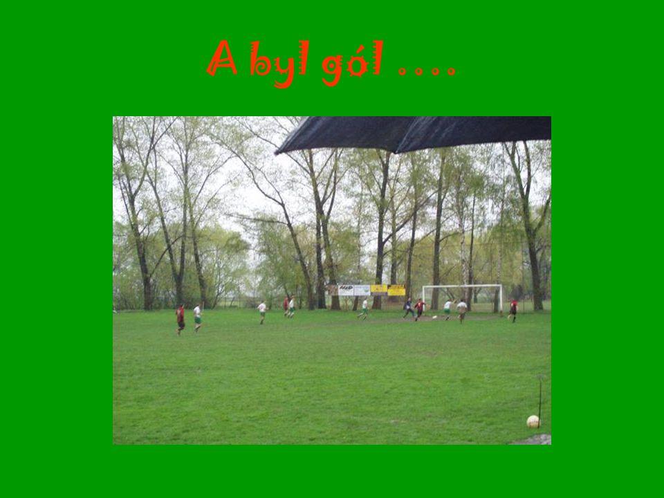 A byl gól ….