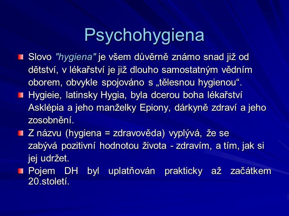 """Duševní hygiena jako věda Podle Míčka: """"Systém vědecky propracovaných pravidel a rad sloužících k udržení, prohloubení nebo znovuzískání duševního zdraví, duševní rovnováhy ."""