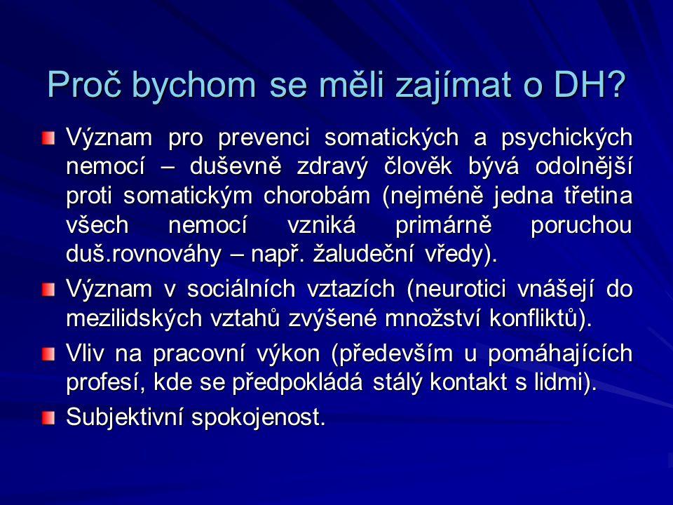 Proč bychom se měli zajímat o DH? Význam pro prevenci somatických a psychických nemocí – duševně zdravý člověk bývá odolnější proti somatickým chorobá