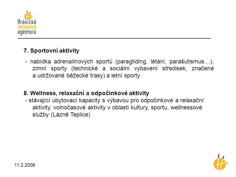 7. Sportovní aktivity - nabídka adrenalinových sportů (paragliding, létání, parašutismus…), zimní sporty (technické a sociální vybavení středisek, zna