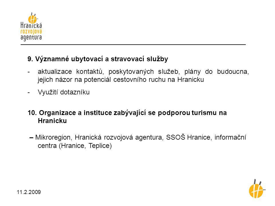 9. Významné ubytovací a stravovací služby -aktualizace kontaktů, poskytovaných služeb, plány do budoucna, jejich názor na potenciál cestovního ruchu n