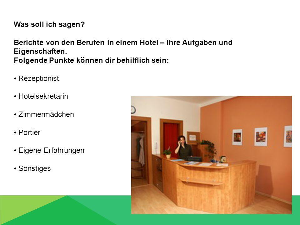 Was soll ich sagen. Berichte von den Berufen in einem Hotel – ihre Aufgaben und Eigenschaften.