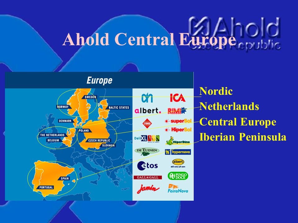 Ahold Central Europe Nordic Netherlands Central Europe Iberian Peninsula