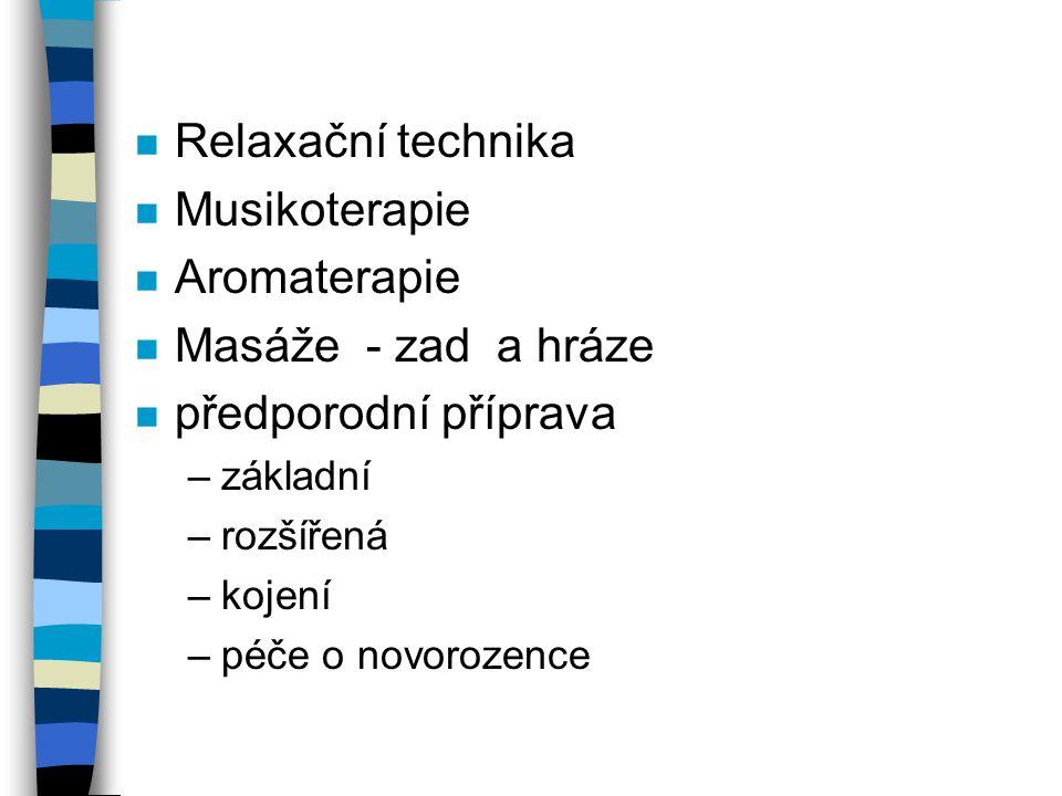 n Relaxační technika n Musikoterapie n Aromaterapie n Masáže - zad a hráze n předporodní příprava –základní –rozšířená –kojení –péče o novorozence