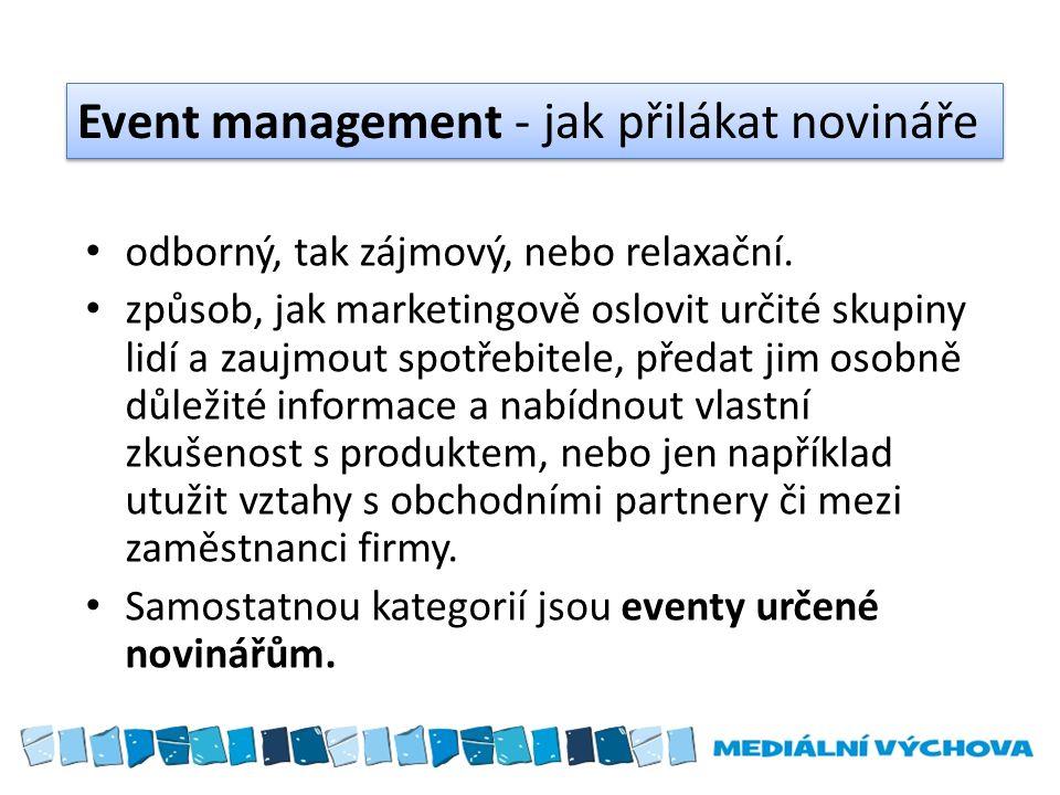 Event management - jak přilákat novináře odborný, tak zájmový, nebo relaxační.