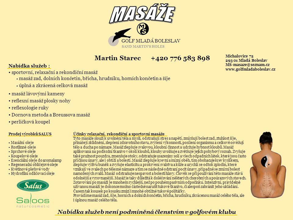 Nabídka služeb : sportovní, relaxační a rekondiční masáž masáž lávovými kameny reflexní masáž plosky nohy reflexologie ruky Dornova metoda a Breussova