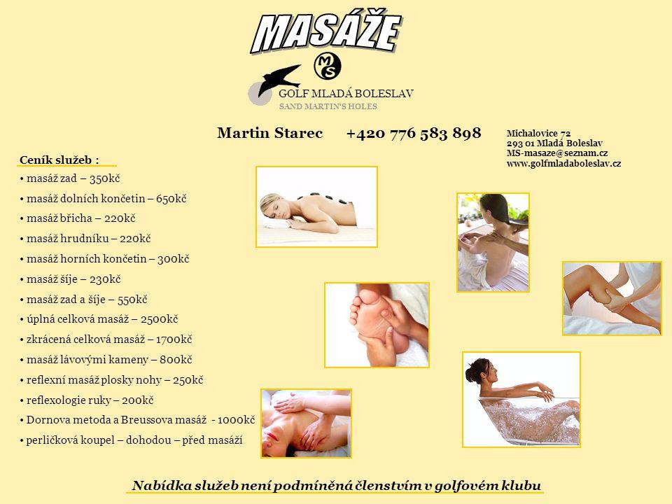 Ceník služeb : masáž zad – 350kč masáž dolních končetin – 650kč masáž břicha – 220kč masáž hrudníku – 220kč masáž horních končetin – 300kč masáž šíje