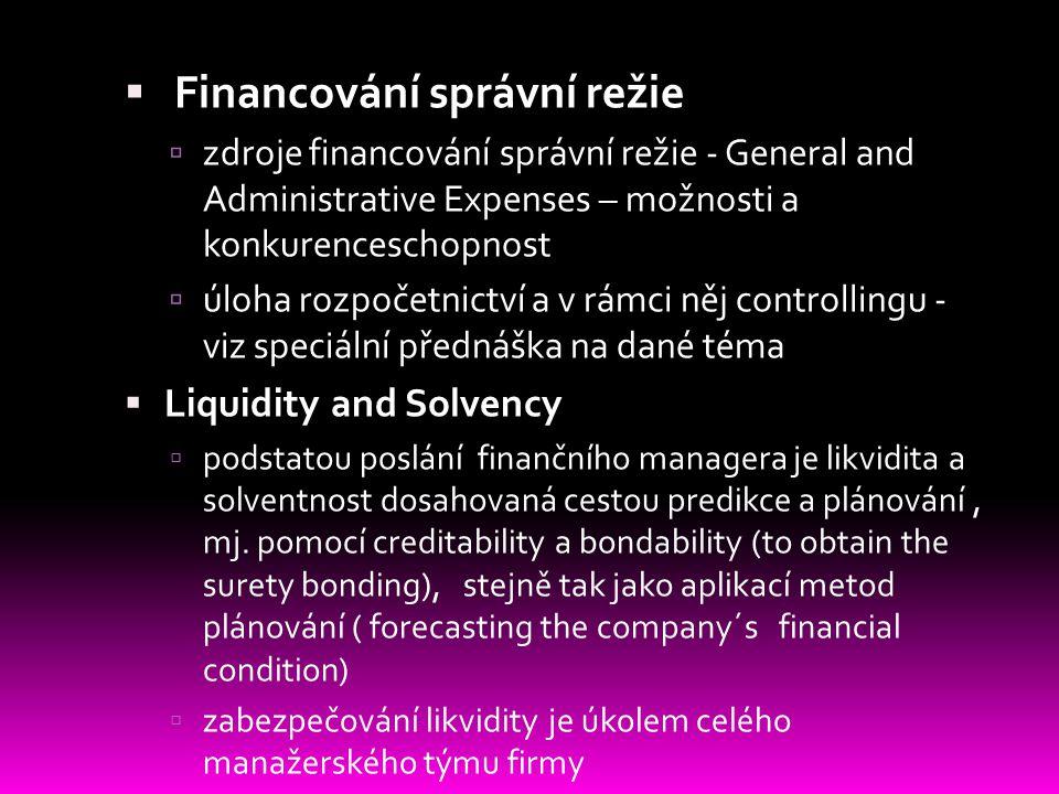  Financování správní režie  zdroje financování správní režie - General and Administrative Expenses – možnosti a konkurenceschopnost  úloha rozpočet