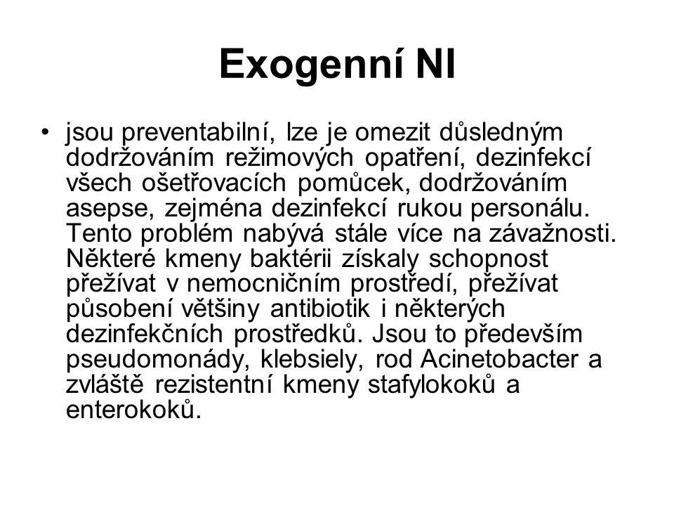 Exogenní NI jsou preventabilní, lze je omezit důsledným dodržováním režimových opatření, dezinfekcí všech ošetřovacích pomůcek, dodržováním asepse, ze