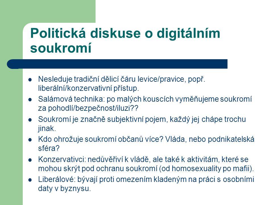 Jak chránit soukromí Zákony (spam, práva spotřebitelů apod.) Technologie: především šifrování (ale čím je přísnější identifikace uživatele, např.